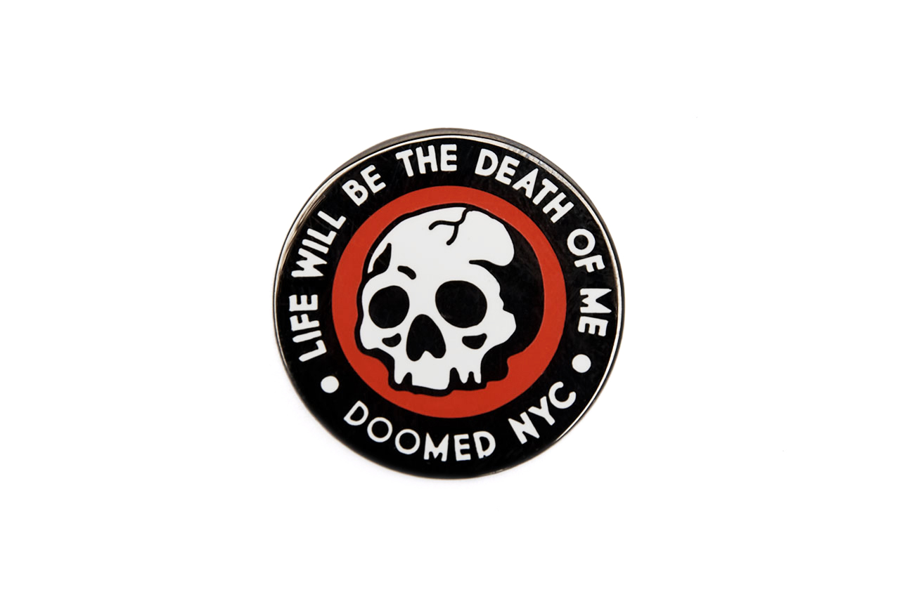life will be the death of me lapel pin